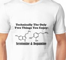 the only thing that you enjoy Unisex T-Shirt