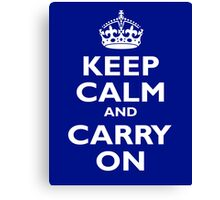 KEEP CALM, Keep Calm & Carry On, Be British! White on Royal Blue Canvas Print