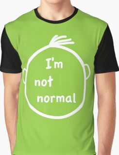 I'm not normal Graphic T-Shirt