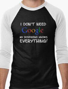 I don't need Google my BOYFRIEND knows everything! Men's Baseball ¾ T-Shirt