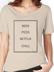 Beer Pizza Netflix Chill Women's Relaxed Fit T-Shirt