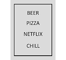 Beer Pizza Netflix Chill Photographic Print