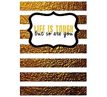 Life is Tough Photographic Print
