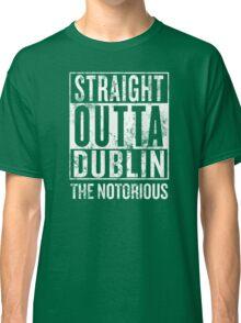 Straight Outta Dublin Classic T-Shirt