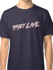 theylive Classic T-Shirt