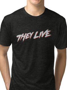 theylive Tri-blend T-Shirt