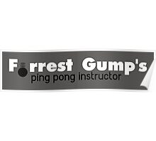 Forrest Gump's ping pong instructor Poster