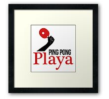 Ping Pong Playa Framed Print