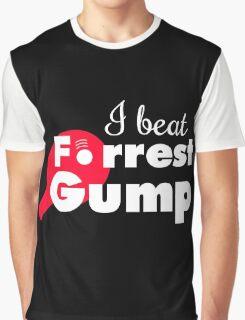 I beat Forrest Gump! Graphic T-Shirt