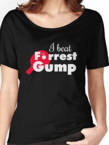I beat Forrest Gump! Women's Relaxed Fit T-Shirt