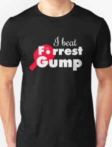 I beat Forrest Gump! Unisex T-Shirt