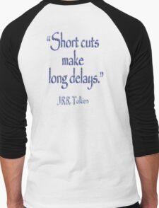 Tolkien, Short cuts, make long delays Men's Baseball ¾ T-Shirt