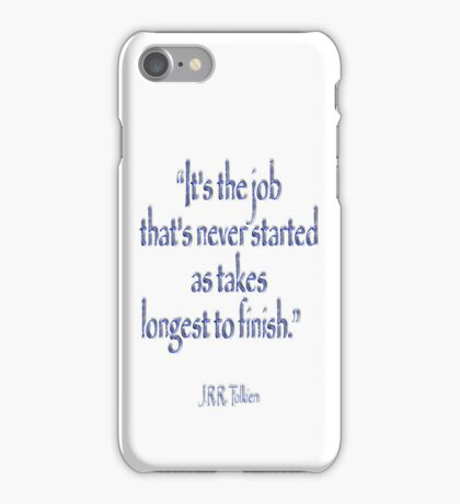 "JRR, Tolkien, ""It's the job that's never started as takes longest to finish."" iPhone Case/Skin"