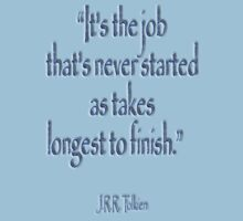 """JRR, Tolkien, """"It's the job that's never started as takes longest to finish."""" Kids Tee"""