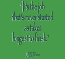 "JRR, Tolkien, ""It's the job that's never started as takes longest to finish."" Kids Tee"