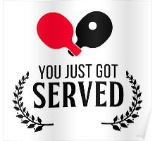 You just got served!  Poster