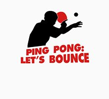 Ping Pong: Let's bounce Unisex T-Shirt