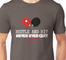 Hustle and hit, never ever quit! Unisex T-Shirt