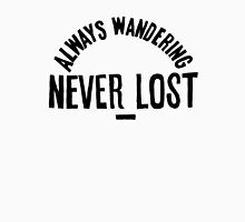 Always Wandering Never Lost Unisex T-Shirt