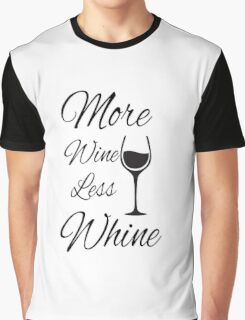More wine less whine ( Adult Humour ) Graphic T-Shirt