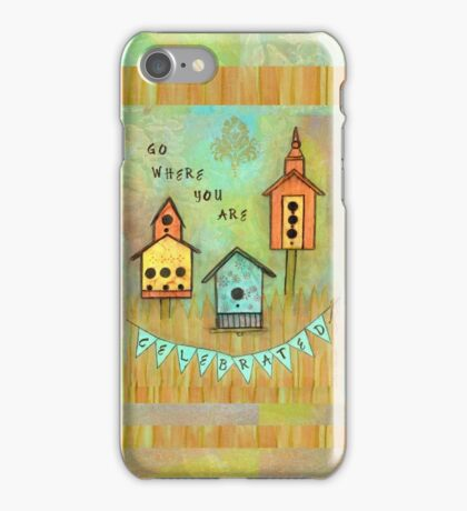 Go Where You Are Celebrated iPhone Case/Skin