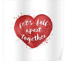 Let's Fall Apart Together... Poster