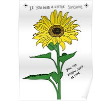 If You Need A Little Sunshine Poster