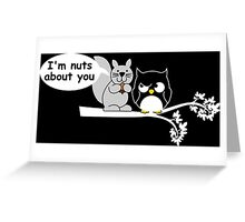 I'm nuts about you Greeting Card