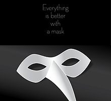 Everything is Better with a Mask by futureryo