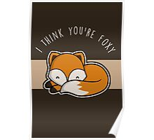 I think you're foxy. Poster