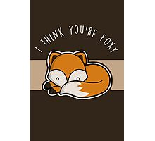I think you're foxy. Photographic Print