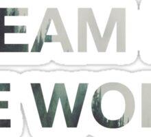 Dream Me the World  Sticker