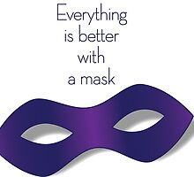 Everything is Better With a Mask (Purple) by futureryo