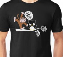 Owl you need is love Unisex T-Shirt