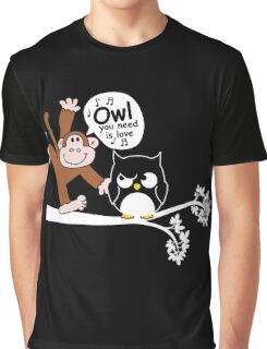 Owl you need is love Graphic T-Shirt
