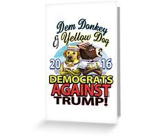 Democrats Against Trump 2016 Greeting Card
