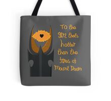For the girl that's hotter than the fires of Mount Doom Tote Bag