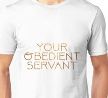 Your Obedient Servant Hamilton Unisex T-Shirt