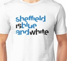 Sheffield is Blue & White Unisex T-Shirt