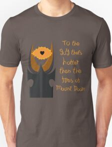 For the guy that's hotter than the fires of Mount Doom Unisex T-Shirt