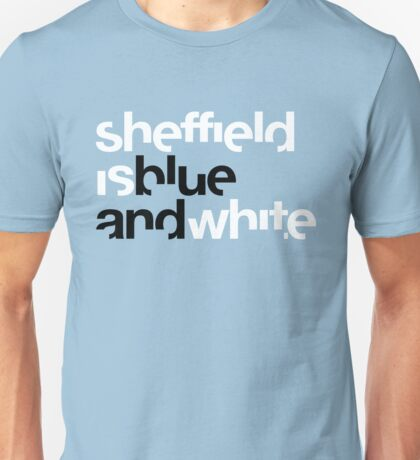 Sheffield is Blue Unisex T-Shirt