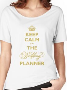 Keep Calm I am The Wedding Planner Women's Relaxed Fit T-Shirt