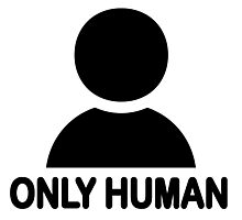 ONLY HUMAN Photographic Print