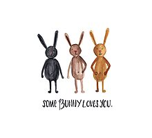 Some Bunny Loves You Photographic Print