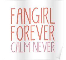 Fangirl Forever, Calm Never! (Pink) Poster