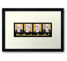 What Would Larry David Do? Framed Print