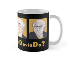 What Would Larry David Do? Mug