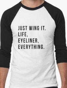 Just Wing It. Life, Eyeliner, Everything. Men's Baseball ¾ T-Shirt