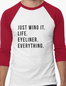 Just Wing It. Life, Eyeliner, Everything. Men's Baseball ¾ T-Shirt