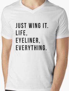 Just Wing It. Life, Eyeliner, Everything. Mens V-Neck T-Shirt
